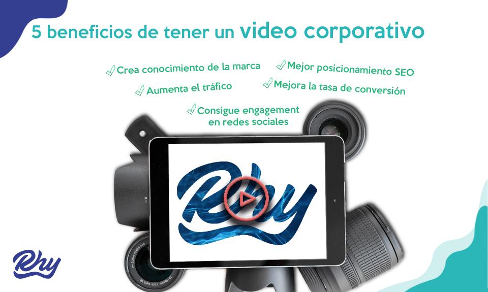 5 beneficios de tener un vídeo corporativo